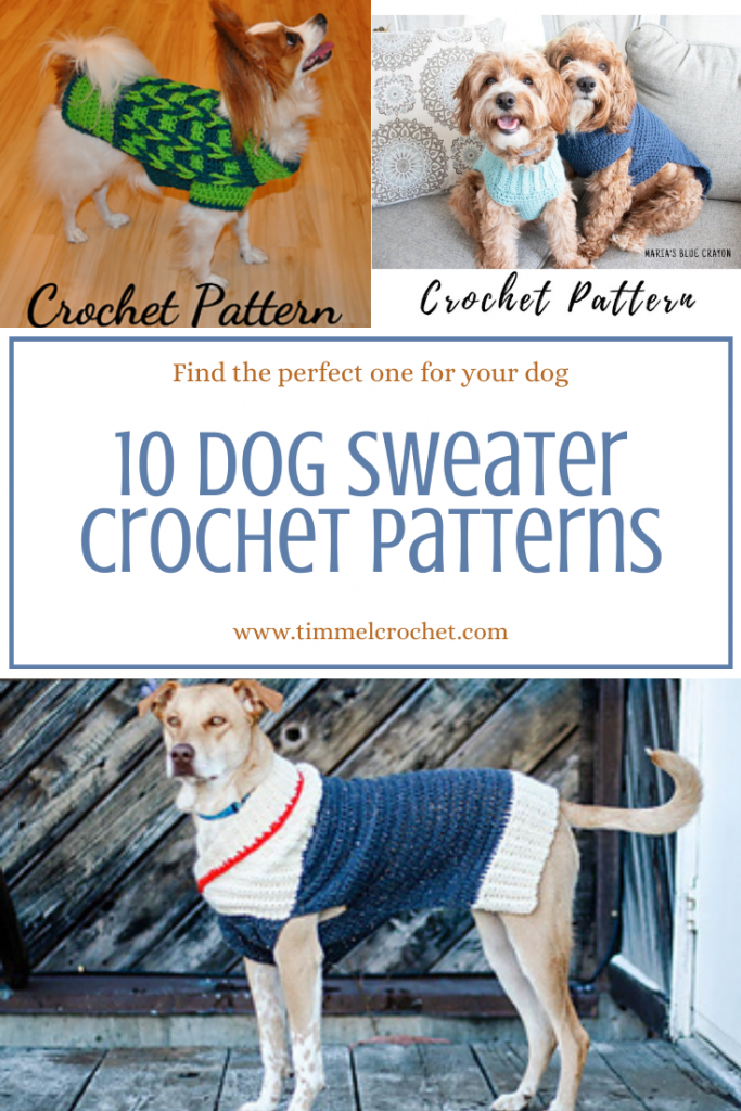 Pinterest Pin 10 dog sweater crochet patterns with 3 photos of dogs wearing sweaters.